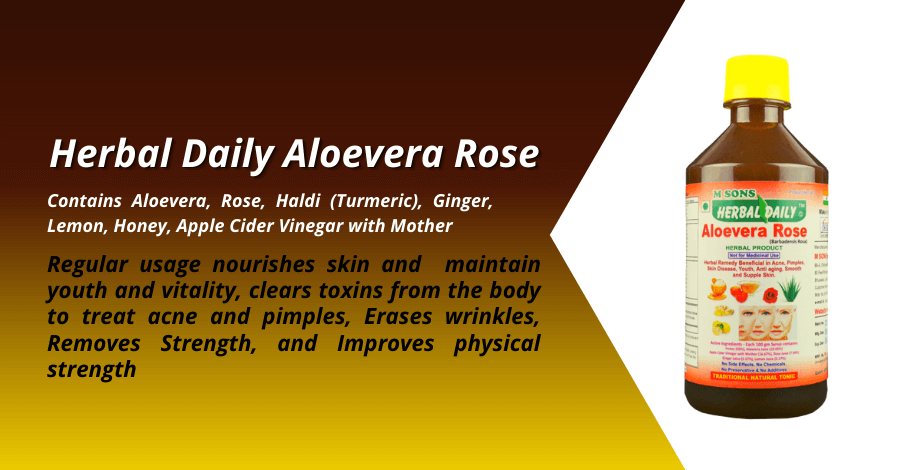 Herbal Daily aloevera rose contains Aloevera, Rose, Haldi (Turmeric), Ginger, Lemon, Honey, ACV with Mother. Best for Acne, Pimples, Skin Disease, Youth, Anti-aging
